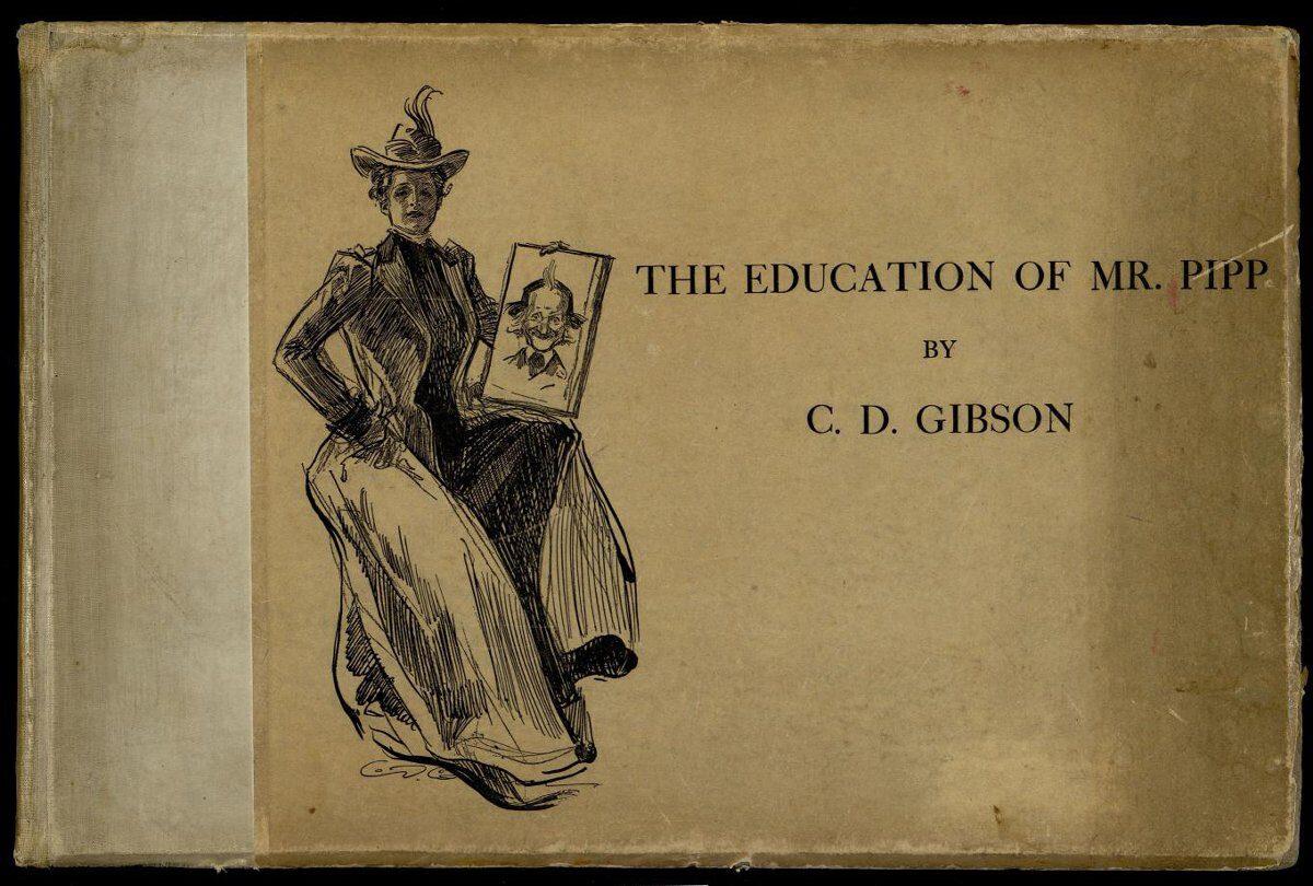 The education of Mr. Pipp. Альбом рисунков Ч. Д. Гибсона. Gibson Ch.D. 1899 г.